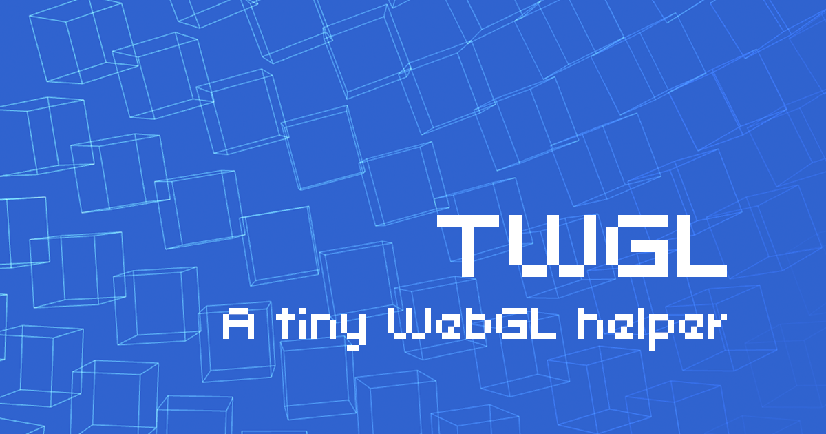 TWGL js, a tiny WebGL helper library